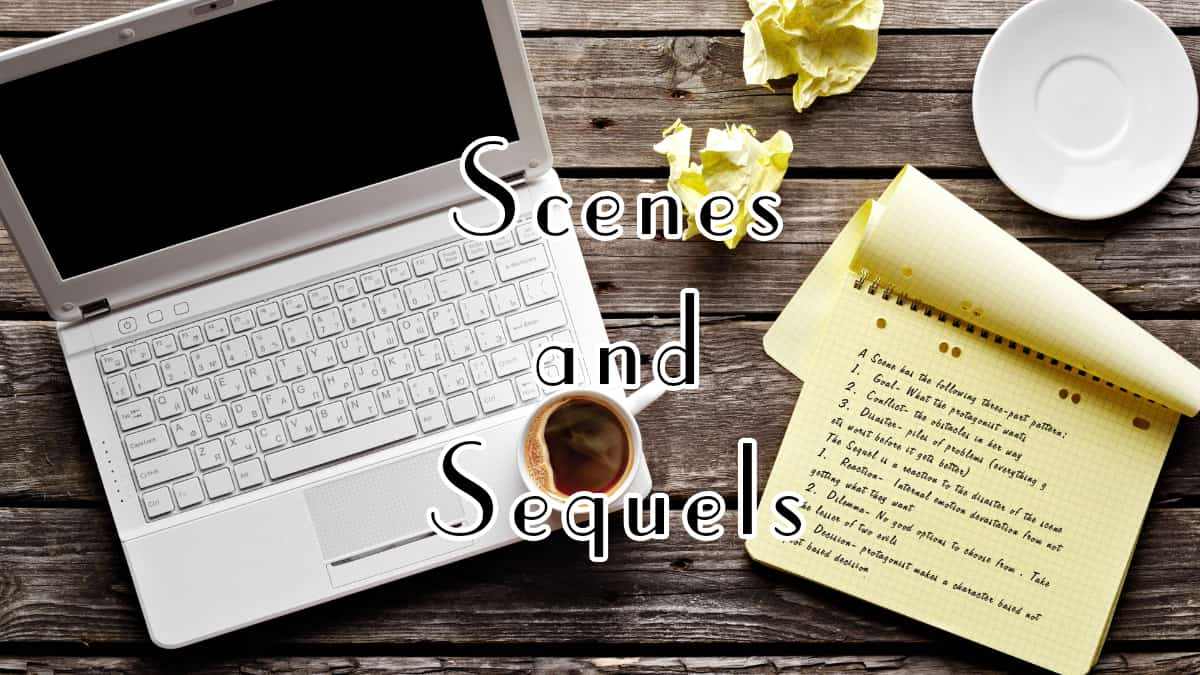 Editing with Scenes and Sequels – Episode 010