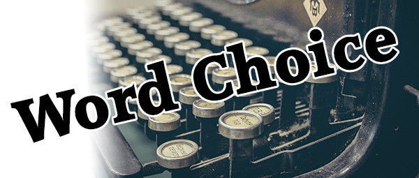Word Choice – Episode 007