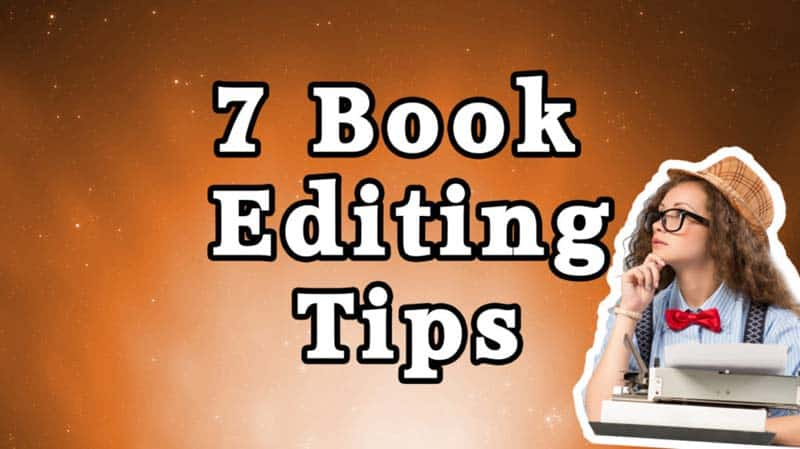 7 Book Editing Tips