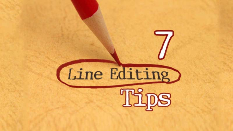 7 Line Editing Tips – Episode 014