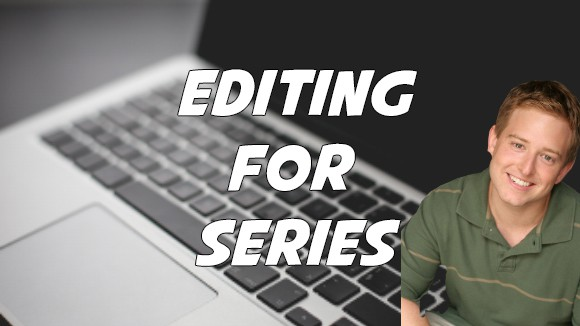 Series Editing with Bryan Cohen – Episode 20