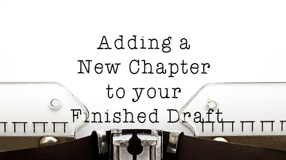 Adding a New Chapter to your Finished Draft – Episode 028