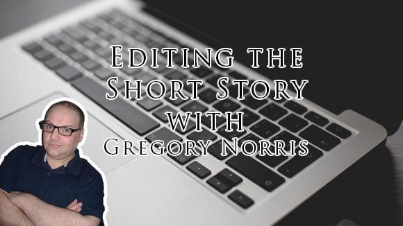 Editing the Short Story with Gregory Norris