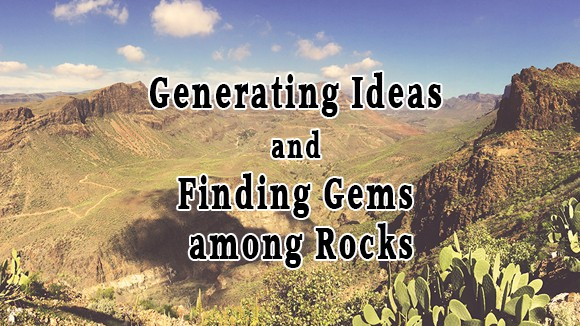 Generating Ideas and Finding the Gems among the Rocks