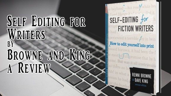 Self Editing for Writers by Browne and King a Review