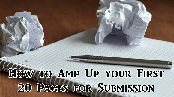 How to Amp Up your First 20 Pages for Submission