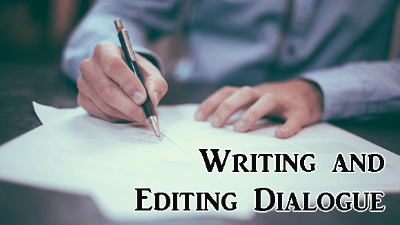 Writing and Editing Dialogue