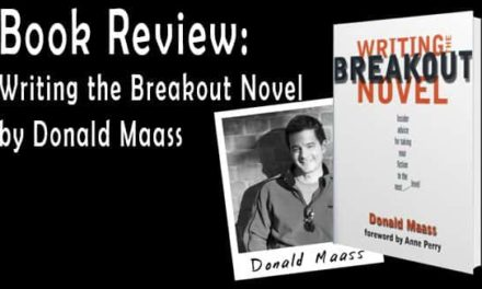 Book Review of Writing the Breakout Novel by Donald Maass