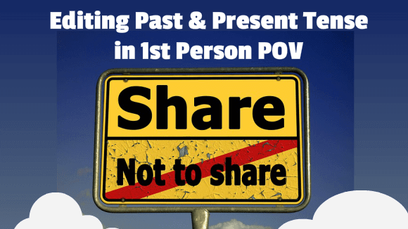 Editing Past and Present Tense 1st Person POV