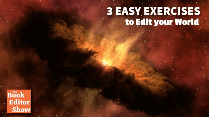 3 Easy Exercises to Edit your World Building