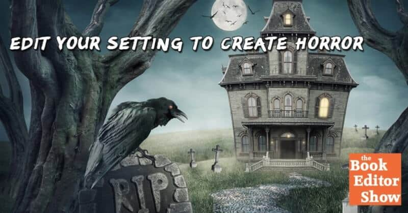 Edit your Setting to Create Horror